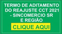 TERMO DE ADITAMENTO DO REAJUSTE CCT 2021- SINCOMERCIO SR E REGIÃO